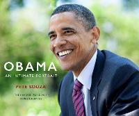 Obama: An Intimate Portrait The Historic Presidency in Photographs by Pete Souza