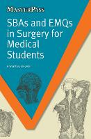 SBAs and EMQs in Surgery for Medical Students by Anna Kowalewski