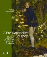 A Pre-Raphaelite Journey: The Art of Eleanor Fortescue-Brickdale by Pamela Gerrish Nunn