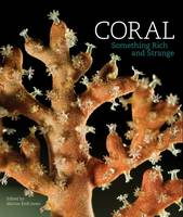 Coral Something Rich and Strange by Marion Endt-Jones