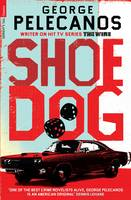 Shoedog by George Pelecanos