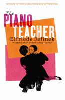 The Piano Teacher by Elfriede Jelinek, Razia Iqbal