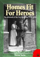 Homes Fit For Heroes The Aftermath of the First World War 1918-1939 by Trevor Yorke