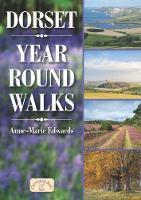Dorset Year Round Walks by Anne-Marie Edwards