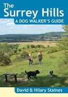The Surrey Hills A Dog Walker's Guide (20 Dog Walks) by David & Hilary Staines