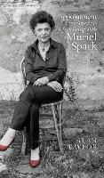 Appointment in Arezzo A friendship with Muriel Spark by Alan Taylor