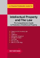 Intellectual Property And The Law A Straightforward Guide by Matthew Ward
