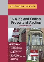 Buying And Selling Property At Auction by Roger Sproston