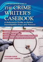 A Straightforward Guide To The Crime Writers Casebook by Stephen Wade, Stuart Gibbon