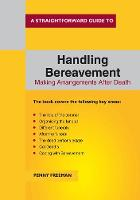 A Straightforward Guide To Handling Bereavement by Penny Freeman