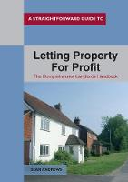 A Straightforward Guide To Letting Property For Profit by Sean Andrews