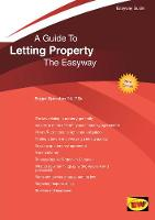 A Guide To Letting Property The Easyway by Roger Sproston