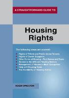 A Straightforward Guide To Housing Rights Revised Ed. 2018 by Roger Sproston
