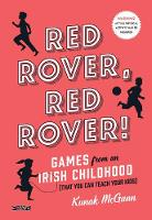 Red Rover, Red Rover! Games from an Irish Childhood (That You Can Teach Your Kids) by Kunak McGann