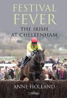 Festival Fever The Irish at Cheltenham by Anne Holland