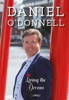 Living the Dream by Daniel O'Donnell, Eddie Rowley