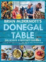 Brian McDermott's Donegal Table Delicious Everyday Cooking by Brian McDermott, Fox in the Kitchen, Neven Maguire