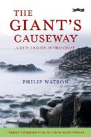 The Giant's Causeway And the North Antrim Coast by Philip Watson