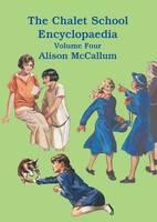 The Chalet School Encyclopaedia by Alison McCallum
