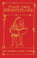 Tales from Shakespeare by Mary Lamb, Charles Lamb