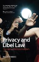 Privacy and Libel Law The Clash with Press Freedom by Paul Tweed