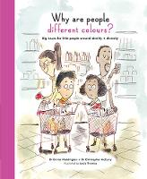 Why are People Different Colours? Big Issues for Little People Around Identity and Diversity by Christopher McCurry, Emma Waddington