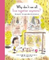 Why Don't We All Live Together Anymore? Big Issues for Little People After a Family Break-Up by Christopher McCurry, Emma Waddington