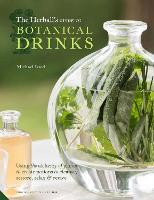The Herball's Guide to Botanical Drinks Using the alchemy of plants to create potions to cleanse, restore, relax and revive by Michael Isted