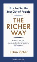 The Richer Way How to Get the Best Out of People by Julian Richer