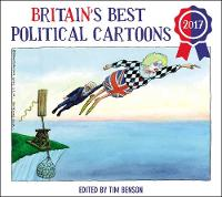 Britain's Best Political Cartoons 2017 by Timothy S. Benson