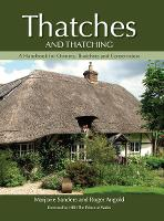 Thatches and Thatching A Handbook for Owners, Thatchers and Conservators by Marjorie, MPhil, CBiol, MSB, Churchill Fellow Sanders