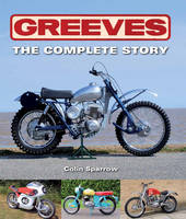 Greeves The Complete Story by Colin Sparrow