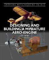 Designing and Building a Miniature Aero-Engine by Chris Turner