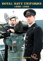 Royal Navy Uniforms 1930-1945 by Martin J. Brayley