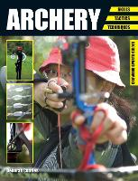 Archery Skills. Tactics. Techniques by Deborah Charles