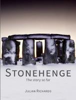 Stonehenge The story so far by Julian Richards