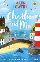 Charlie and Me 421 Miles From Home by Mark Lowery