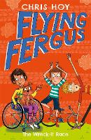 Flying Fergus 7: The Wreck-It Race by Olympic champion Sir Chris Hoy, written with award-winning author Joanna Nadin by Chris Hoy