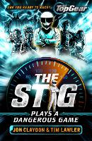 The Stig Plays a Dangerous Game by Jon Claydon, Tim Lawler