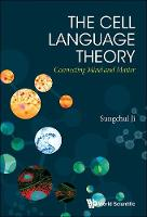 Cell Language Theory, The: Connecting Mind And Matter by Sungchul (Rutgers Univ,usa) Ji