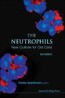 Neutrophils, The: New Outlook For Old Cells (3rd Edition) by Dmitry I. Gabrilovich