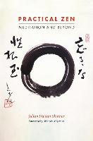 Practical Zen Meditation and Beyond by Julian Daizan Skinner, Miyamae Shinzan