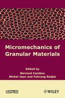 Micromechanics of Granular Materials by Bernard Cambou