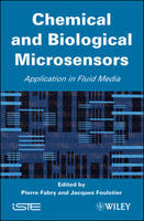 Chemical and Biological Microsensors Applications in Fluid Media by Pierre Fabry
