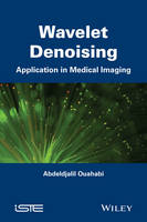 Wavelet Denoising Application in Medical Imaging by Abdeldjalil Ouahabi