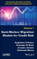 Semi-Markov Migration Models for Credit Risk by Guglielmo D'Amico, Giuseppe Di Biase, Jacques Janssen, Raimondo Manca