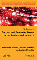 Current and Emerging Issues in the Audiovisual Industry by Mercedes Medina, Monica Herrero, Alicia Urgelles