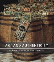 Art and Authenticity by Anthony Downey, Barbara Lasic, James Malpas, Elisabeth Darby