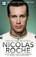 Inside The Peloton My Life as a Professional Cyclist by Nicolas Roche