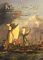 Kings of the Sea Charles II, James II and the Royal Navy by J. David Davies